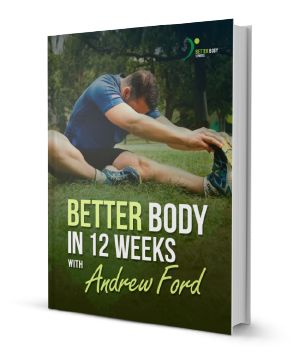 I'm proud to bring you my own 12 week work out program from Better Body 12 Weeks. Aimed at busy dads over 40, getting them to take their health seriously for them and their families. Check it out!