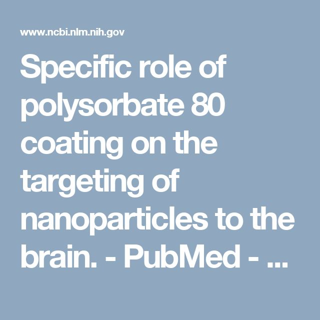 Specific role of polysorbate 80 coating on the targeting of nanoparticles to the brain.  - PubMed - NCBI