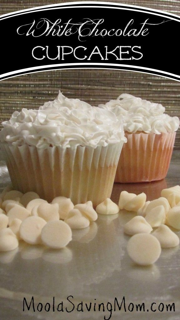 White Chocolate Cupcakes - Moola Saving Mom
