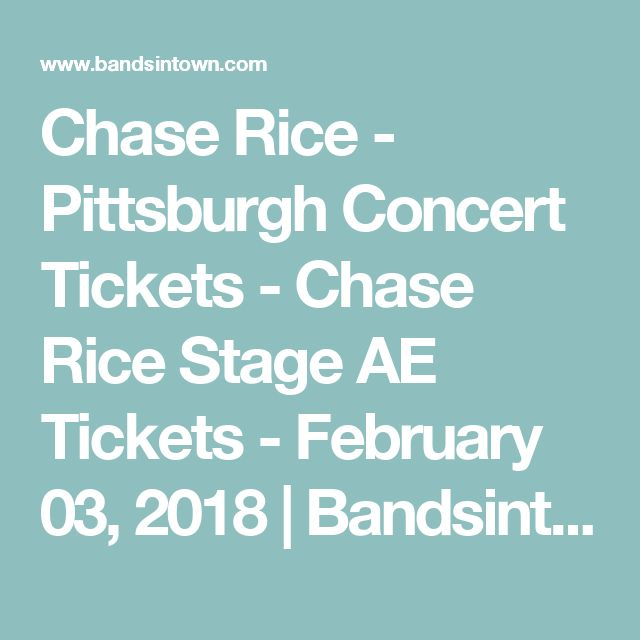 Chase Rice - Pittsburgh Concert Tickets - Chase Rice Stage AE Tickets - February 03, 2018 | Bandsintown