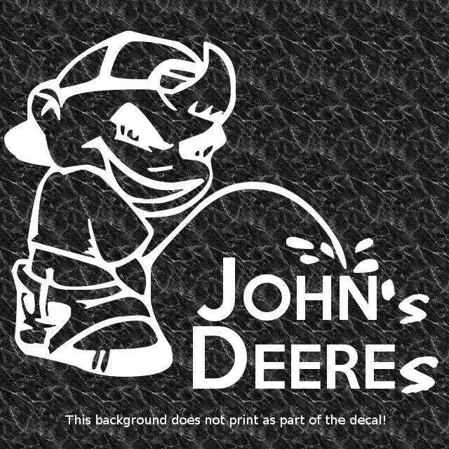 Piss On Hate John S Deeres Decal Sticker Deer Jd Tractors