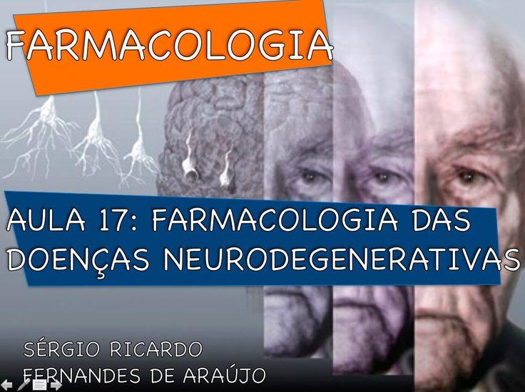 Curso de Farmacologia: Aula 17 - Doencas neurodegenerativas - Parkinson