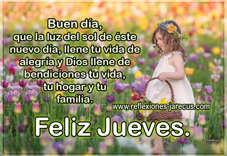 Feliz jueves, que Dios llene de bendiciones tu vida.
