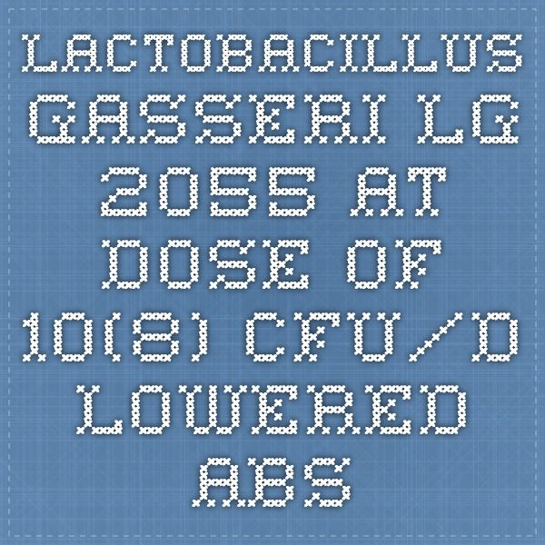 Lactobacillus Gasseri LG 2055 at dose of 10(8) CFU/D lowered abs fat in humans