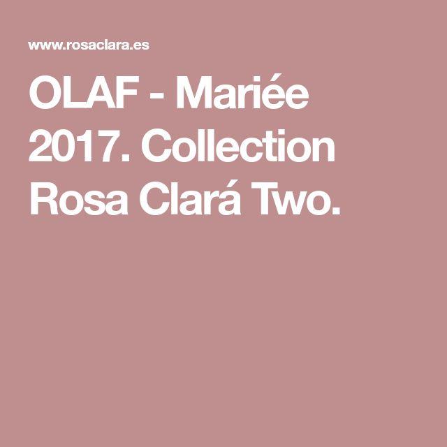 OLAF - Mariée 2017. Collection Rosa Clará Two.