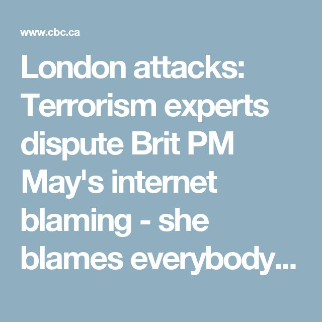 London attacks: Terrorism experts dispute Brit PM May's internet blaming  - she blames everybody except the haters, of course she's wrong.