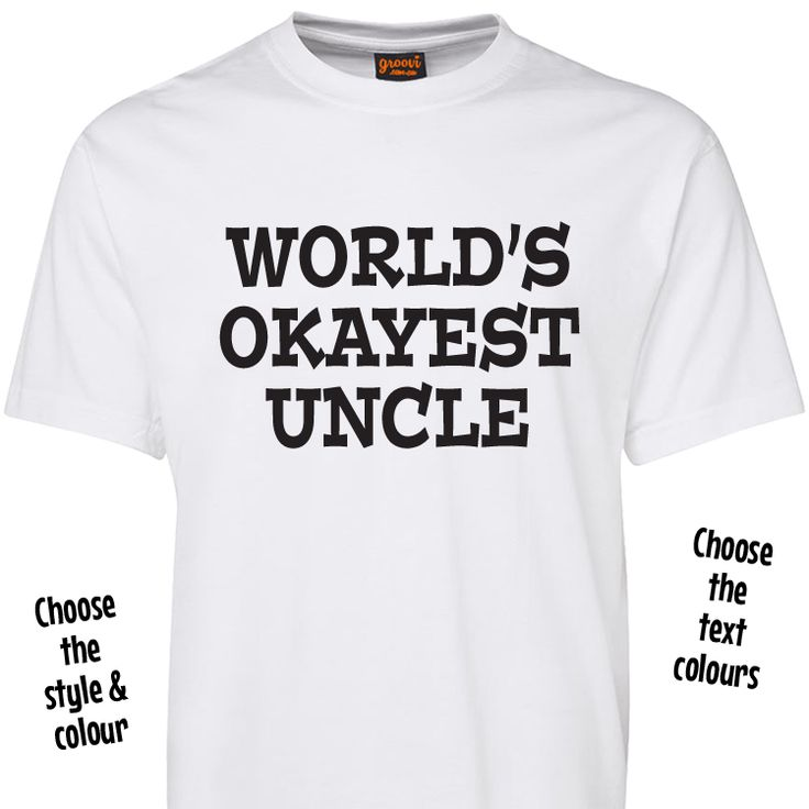 Okayest Uncle Ever T Shirt or Hoodie for Okay Uncles