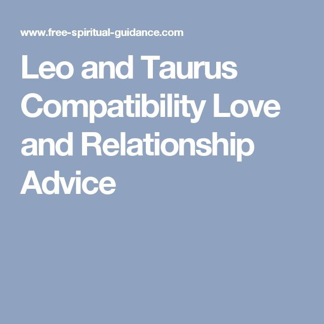 Leo and Taurus Compatibility Love and Relationship Advice