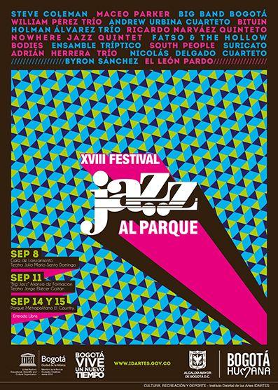 Afiche / Poster XVIII Festival Jazz al Parque Concepto, diseño, ilustración y desarrollo. Trabajo realizado para el Instituto Distrital de las Artes IDARTES. Bogotá, 2013. #poster #typography #design #graphicdesign #ilustration