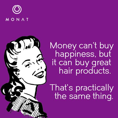 Money can't buy happiness, but it can buy great hair products! #MONATtitude Cruzin.mymonat.com