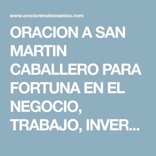 ORACION A SAN MARTIN CABALLERO PARA FORTUNA EN EL NEGOCIO, TRABAJO, INVERSIONES