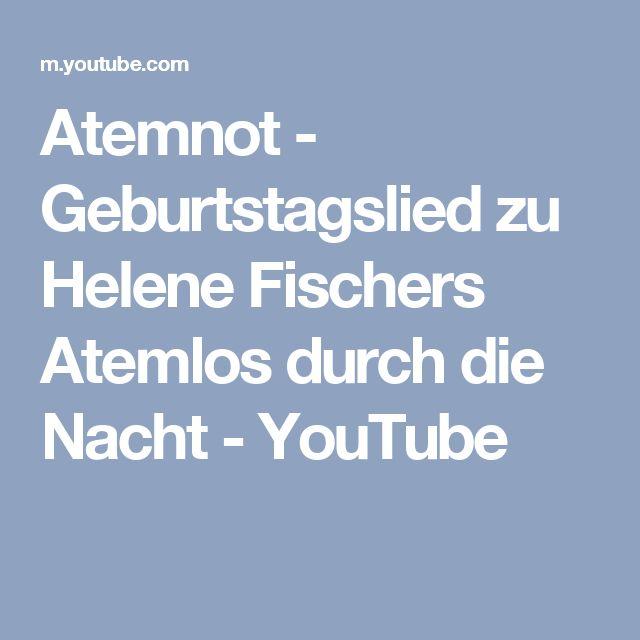 Atemnot - Geburtstagslied zu Helene Fischers Atemlos durch die Nacht - YouTube