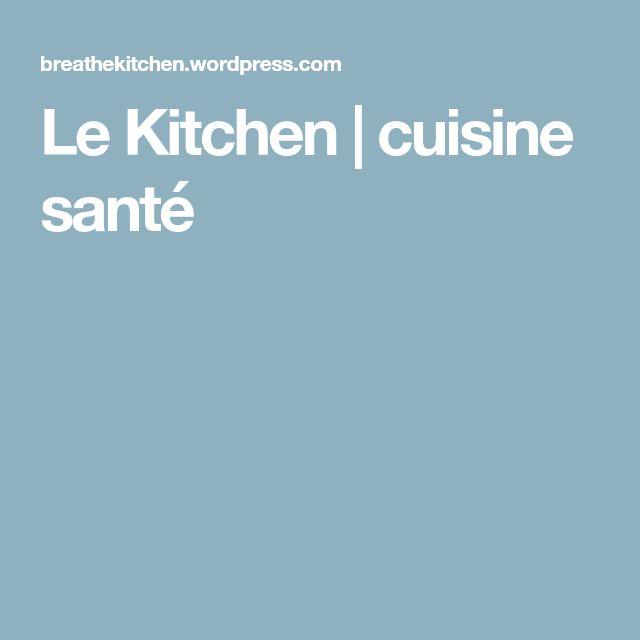 Le Kitchen | cuisine santé