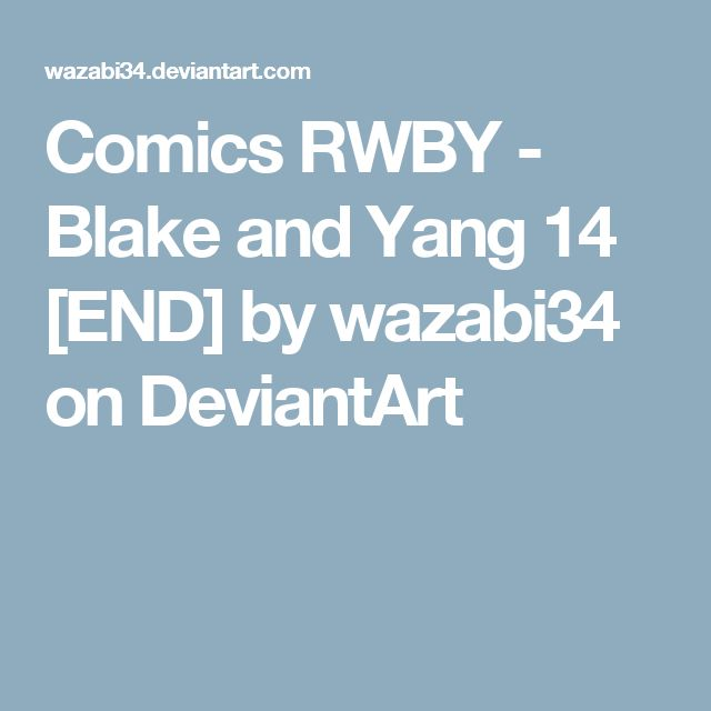 Comics RWBY - Blake and Yang 14 [END] by wazabi34 on DeviantArt