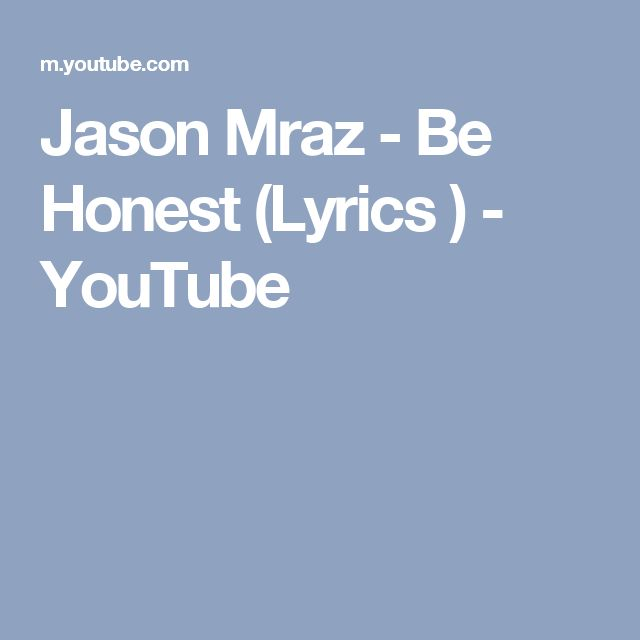 Jason Mraz - Be Honest (Lyrics ) - YouTube