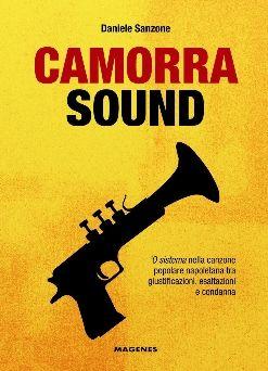 """""""Camorra sound"""", un romanzo inchiesta di Daniele Sanzone edito da Magenes editore - MagaziNet   magazinet"""