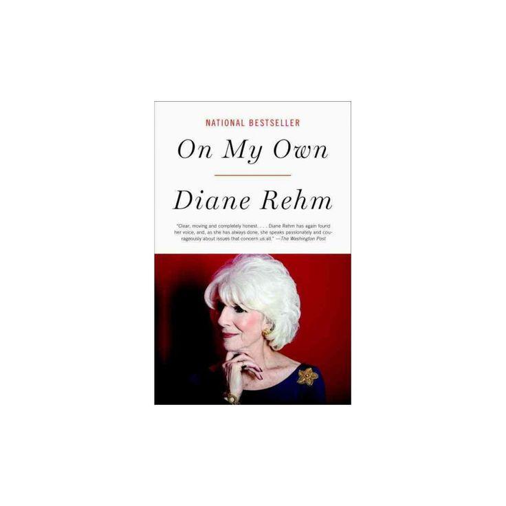 On My Own (Reprint) (Paperback) (Diane Rehm)