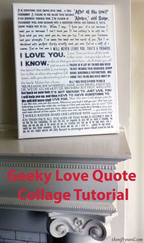 Geeky Love Quote Collage Tutorial -perfect craft for a nerdy Valentine's day, anniversary, or fandom-filled wedding.  -Lord of the Rings, Star Wars, Buffy, Doctor Who, Harry Potter, Firefly, Legend of Zelda, Borderlands, and more