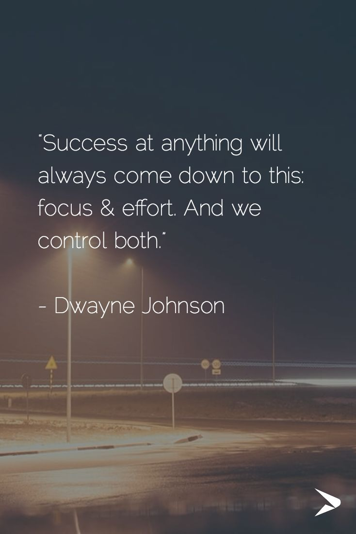 """""""Success at anything will always come down to this: focus & effort. And we control both.""""   - Dwayne Johnson #qotd #success #therock"""