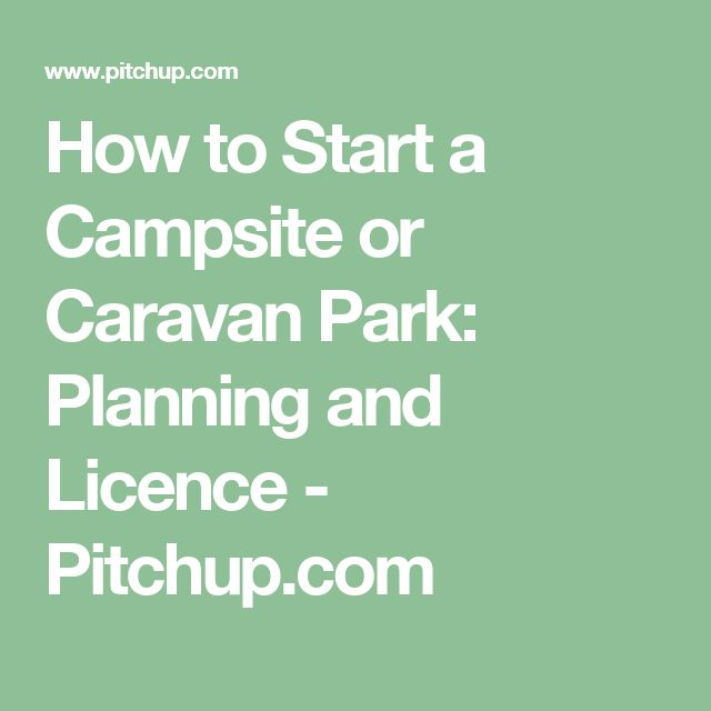 How to Start a Campsite or Caravan Park: Planning and Licence - Pitchup.com