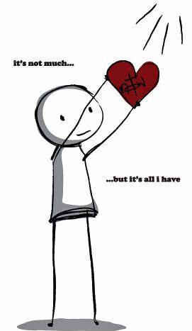It's not much ..... but it is all I have!!! And it is YOURS....