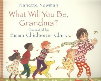 See What will you be, Grandma? in the library catalogue.