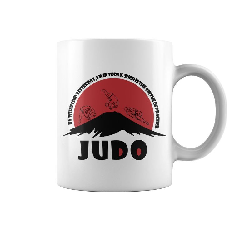 Judo - By what I did yesterday, I win today. Such is the virtue of practice.