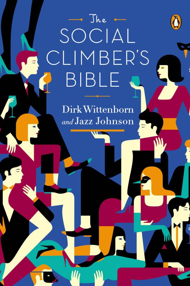 5 hilarious tips to climbing to the top from 'The Social Climber's Bible'.