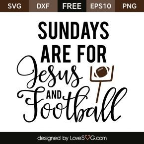 *** FREE SVG CUT FILE for Cricut, Silhouette and more *** Sundays are for Jesus and Football