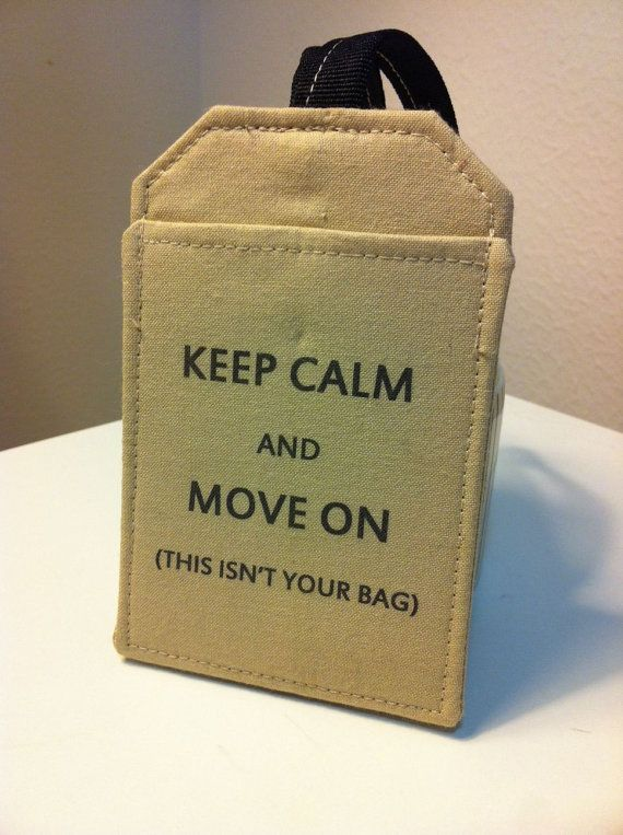 Witty Luggage Tag, Keep Calm and Move On (this isnt your bag) , Travel Security Identification Accessory