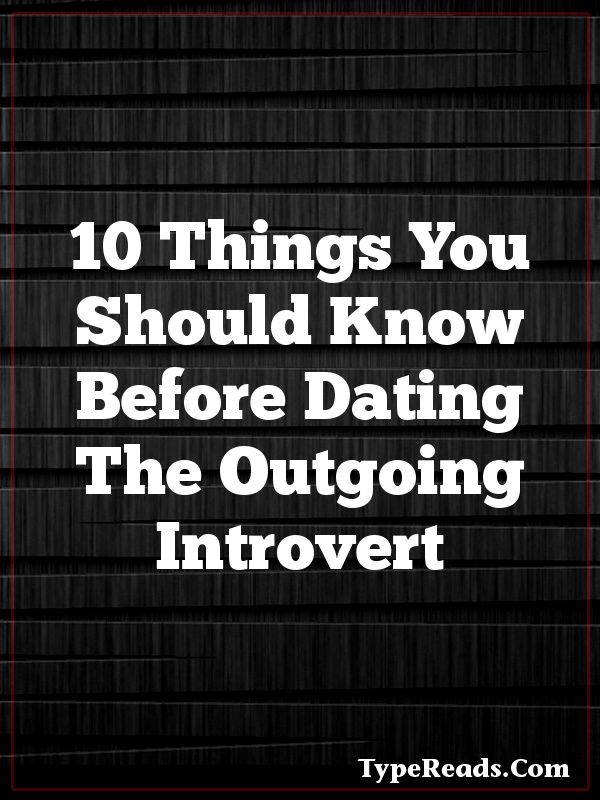 things you need to know when dating an outgoing introvert
