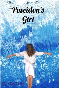 """Poseidon's Girl""'s first cover! My friend kindly agreed to pose for me(she likes it but I think she's biast) on the afternoon of the 14th (April 2016). I got to school on the 15th (April 2016) and immediately went to a computer room to try and fail at photoshop. So my DT(Digital Technologies) teacher gave me a hand and we came out with this. I put the lettering on afterwards. I know it's crappy, but it's my first attempt at photoshop. It's almost as I imagined. Also, Hadley's still blond."