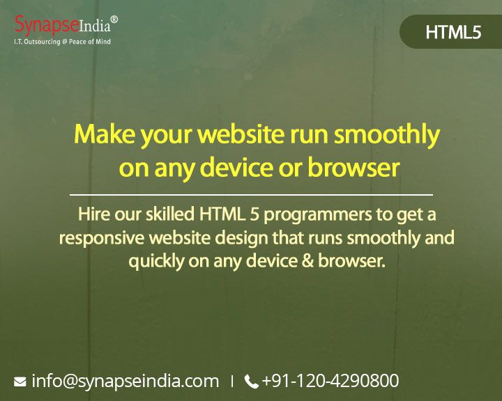 Hire our skilled HTML 5 programmers to get a responsive website design that runs smoothly and quickly on any device & browser. #SynapseIndia #HTML5 #webdesignandmarkup