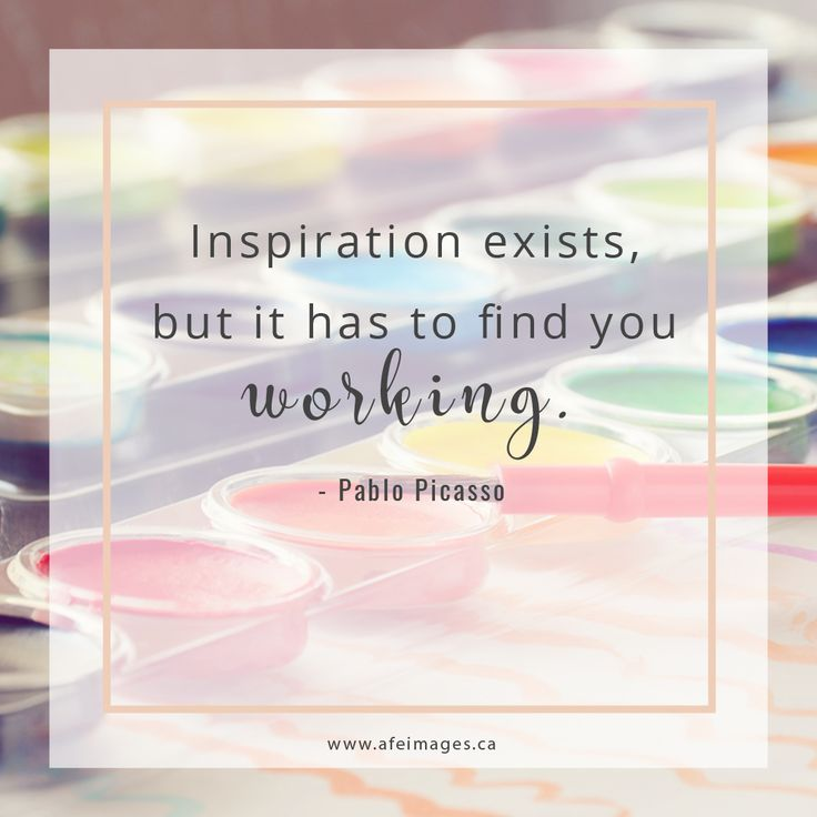Inspiration exists, but it has to find you working. ~Pablo Picasso Image Copyright: Amalia Ferreira-Espinoza Link to license the image without quote: http://shutr.bz/2nZHID5
