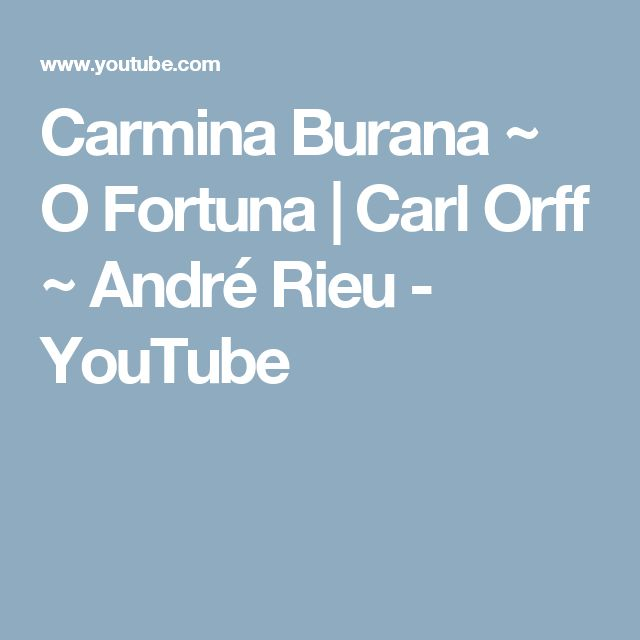 Carmina Burana ~ O Fortuna | Carl Orff ~ André Rieu - YouTube