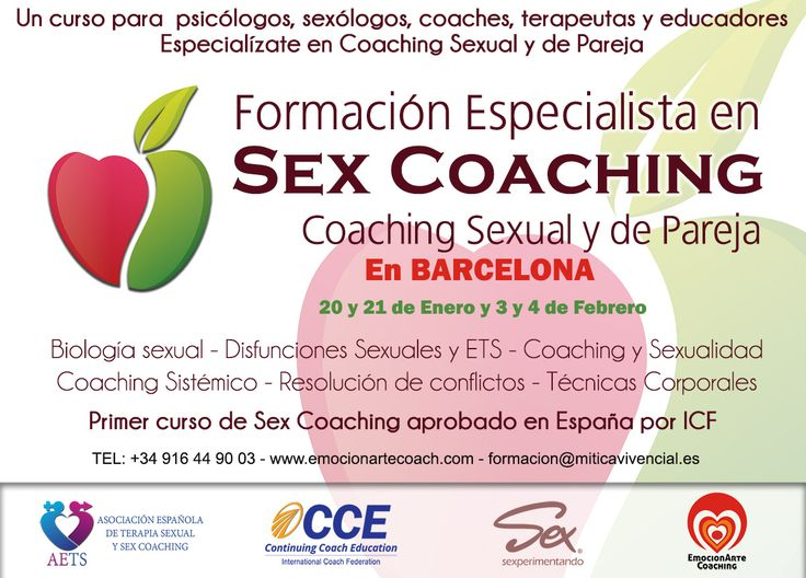 FORMACIÓN EN SEX COACHING - COACHING SEXUAL Y DE PAREJA - BARCELONA. Fechas: 20 - 21 de Enero y 3 - 4 de Febrero  24 horas - 8 MÓDULOS INTENSIVOS DE 3 y 4 HORAS HORARIO DE 10:00 A 14:00 Y DE 16:00 A 19:00.- Este programa permite, en muy poco tiempo, aprender a dar asistencia y acompañamiento en procesos de profundo cambio para mejorar la calidad de vida personal y sexual.