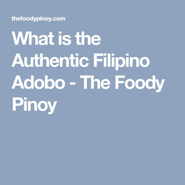 What is the Authentic Filipino Adobo - The Foody Pinoy