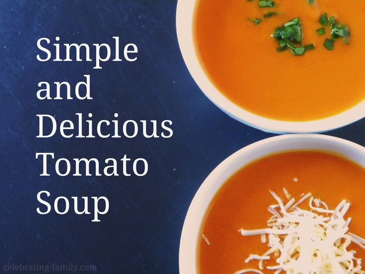 Simple and delicious tomato soup recipe comfort food for Easy tasty soup recipes