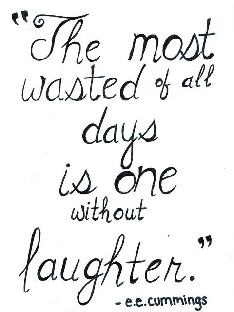 For sure, laughter makes life worth living!