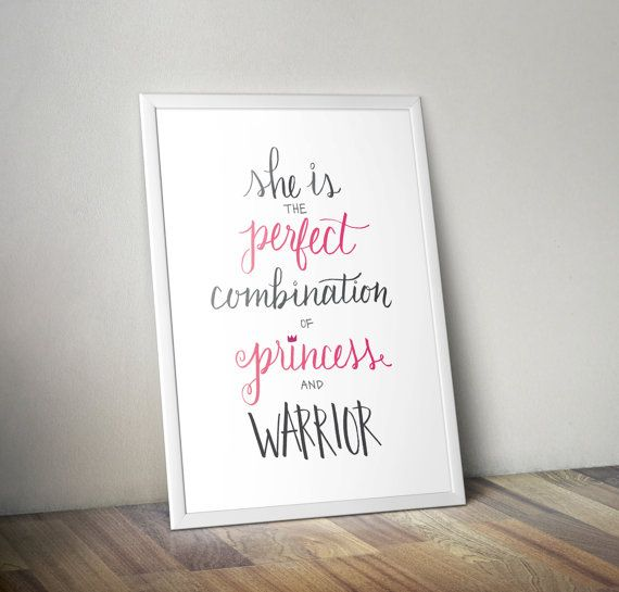 """She is the perfect combination of princess and warrior"" Hand-lettered print - available for instant download from PrimAndPress"
