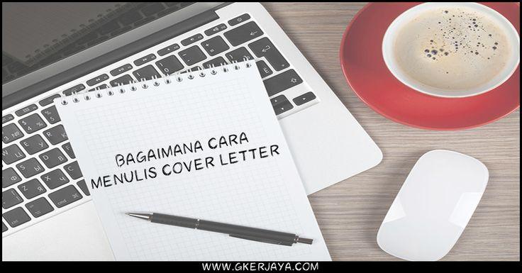 Bagaimana cara menulis cover letter   kami terangkan secara mudah bagaimana untuk anda buat cover letter dengan baik dan mohon jawatan idaman anda