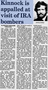1986  Neil Kinnock appalled at Jeremy Corbin inviting IRA murders to talks , look what back bench rebel is in charge now.