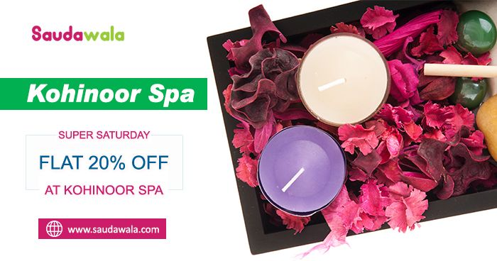 SUPER SATURDAY: Flat 20% Off at Kohinoor Spa. spa near me, spa deals, spa packages, spa offers, best spa deals