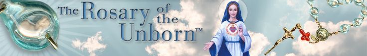Rosary of the Unborn- PRAY TO END ABORTION