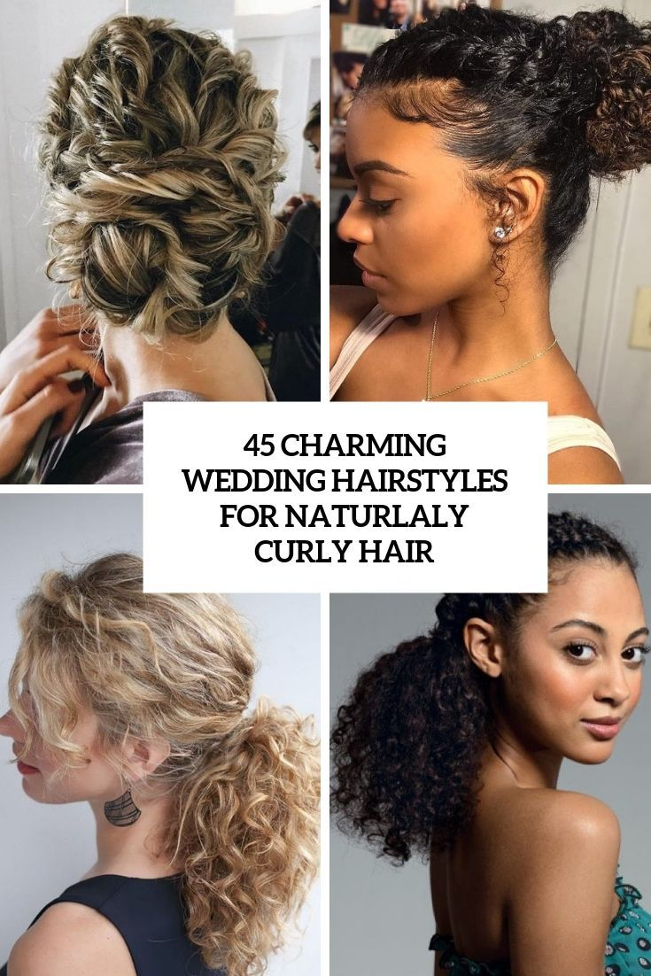 45 Charming Bride S Wedding Hairstyles For Naturally Curly Hair Curly Hair Styles Naturally Curly Hair Styles Curly Wedding Hair