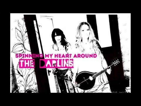 The Darlins -Spinning My Heart Around (New Full Song)