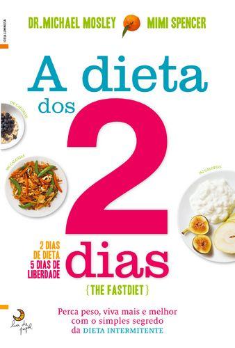 Dieta dos 2 dias promete emagrecer 5 kg em 1 mês: e cumpre! (Segundo relatos do livro)