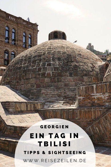 Tbilisi - Was es in der Hauptstadt von Georgien zu entdecken gibt