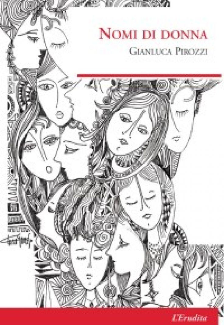 """""""Nomi di donna"""" di Gianluca Pirozzi"""