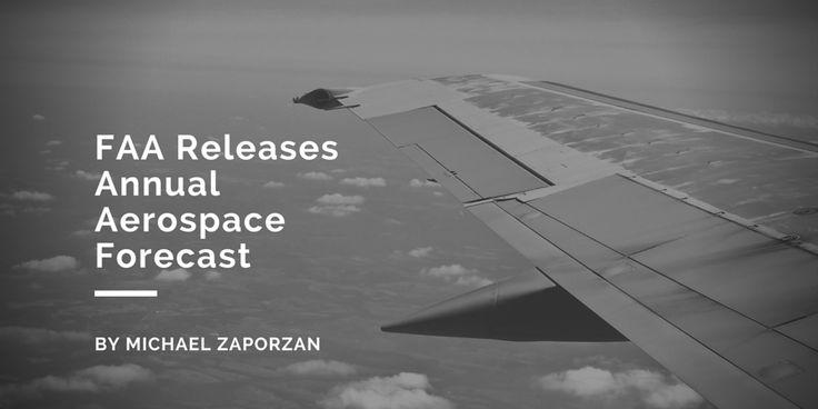 FAA Releases Annual Aerospace Forecast by Michael Zaporzan